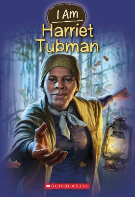 I Am Harriet Tubman By Norwich, Grace