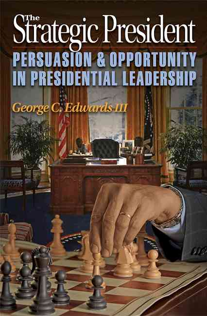 The Strategic President By Edwards, George C., III